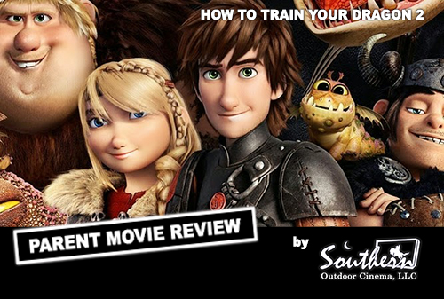 Parent Movie Review by Southern Outdoor Cinema- How To Train Your Dragon 2