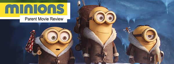 Parent Movie Review: Minions